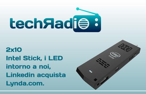 2x10: Intel Stick, il computer low-cost grande come una chiavetta USB, i LED intorno a noi, Linkedin acquista Lynda.com.