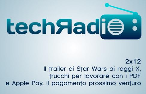 2x12: Il trailer di Star Wars ai raggi X, trucchi per lavorare con i PDF e Apple Pay, il pagamento prossimo venturo