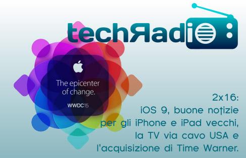 2x16: iOS 9, buone notizie per gli iPhone e iPad vecchi, la TV via cavo USA e l'acquisizione di Time Warner